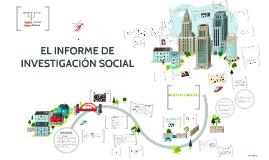 EL INFORME DE INVESTIGACIÓN SOCIAL