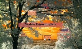 Copy of Copy of Modelo Estructuralista