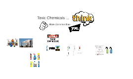 Toxic Chemicals - More Common that YOU Think!
