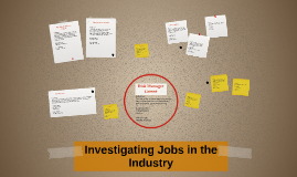 Investagating Jobs in the Industry