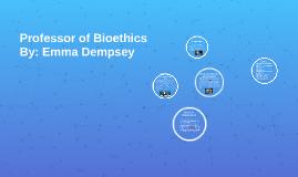 Professor of Bioethics