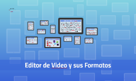 Editor de Video y sus Formatos