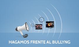 HAGAMOS FRENTE AL BULLYNG