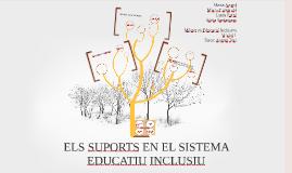 ELS SUPORTS EN EL SISTEMA EDUCATIU INCLUSIU