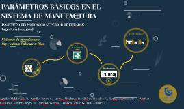 PARÁMETROS BÁSICOS EN EL SISTEMA DE MANUFATURA