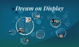 Dream on Display