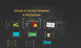 Copy of Intrinsic vs Extrinsic Motivation