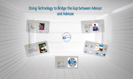 Using Technology to Bridge the Gap between Advisor and Advis