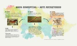 MAPA CONCEPTUAL - ARTE PREHISTORICO