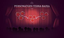 PERSONATGES TERRA BAIXA
