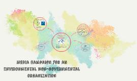 Media campaign for an environmental non-governmental organiz
