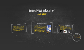 Brave New Education