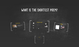 WHAT IS THE SHORTEST POEM?