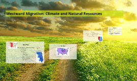 Westward Migration: Climate and Natural Resources