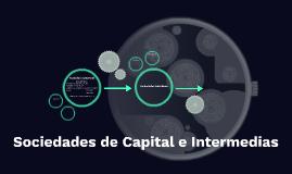 Sociedades de Capital e Intermedias