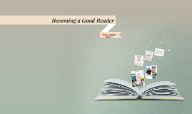 Becoming a Good Reader