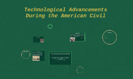Technological Advancements During the American Civil