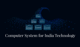 Computer System for India Technology