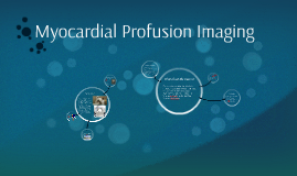 Myocardial Profusion Imaging