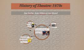 History of Theatre: 1970s