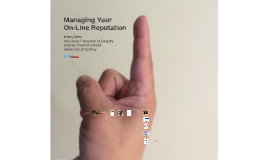 Managing Your On Line Reputation