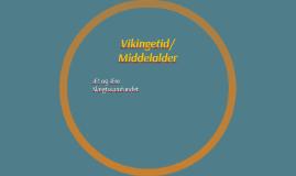 Vikingetid/ Middelalder