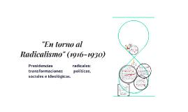 Copy of En torno al Radicalismo (1916-1930)
