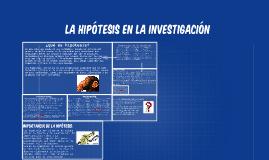 LA hipótesis en la investigación