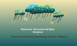 Copy of Sistema de  Información de Datos  Climáticos
