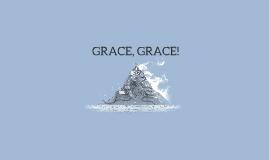GRACE, GRACE!