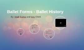 Ballet Forms - Ballet History