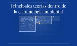 Principales teorías dentro de la criminología ambiental