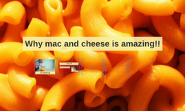 Why mac and cheese is amazing!!