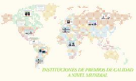Copy of INSTITUCIONES DE PREMIOS DE CALIDAD A NIVEL MUNDIAL
