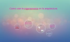Copy of como usar la trigonometria en la arquitectura