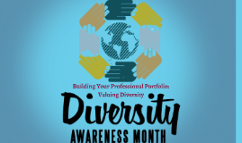 Building your professional portfolio....Developing skills in Diversity