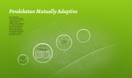Pendekatan Mutually Adaptive