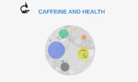 Copy of CAFFEINE ANDHEALTH