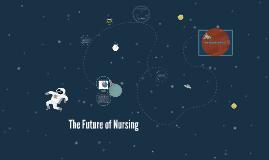 The Future of Nursing