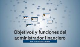 Copy of Objetivos y funciones del administrador financiero