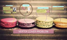 VERTEX COVER PROBLEM