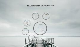 Megamineria en Argentina