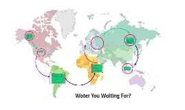 Water You Waiting For?