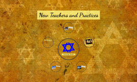 New Teachers and Practices
