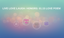 LIVE LOVE LAUGH: HONORS: 01.15 LOVE POEM