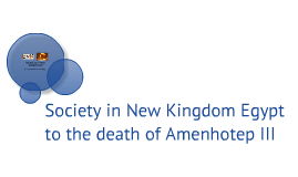Copy of Society in the New Kingdom Egypt to the death of Amenhotep III