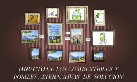 IMPACTO DE LOS COMBUSTIBLES Y  POSILES ALTERNATIVAS  DE  SOL