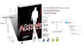 Copy of EL DELEGADO FRANCÉS: Un experimento literario
