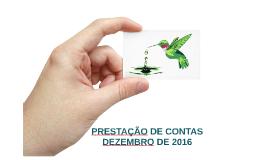 Prestação de Contas DEZEMBRO de 2016