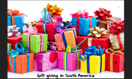 Gift giving in South America